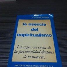 Libros de segunda mano: LA ESENCIA DEL ESPIRITUALISMO. Lote 54167477