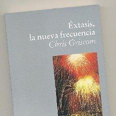 Libros de segunda mano: ÉXTASIS, LA NUEVA FRECUENCIA -CHRIS GRISCOM- ENVÍO: 2,50 € *.. Lote 54180520