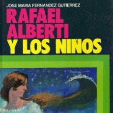 Libros de segunda mano: RAFAEL ALBERTI Y LOS NIÑOS DE JOSE MARIA FERNANDEZ GUTIERREZ. EDITORIAL EVEREST. Lote 54184206