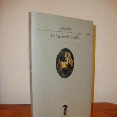 Libros de segunda mano: LA FORMA DE LO BELLO - REMO BODEI - VISOR, LA BALSA DE LA MEDUSA - COMO NUEVO. Lote 54192891