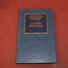 Libros de segunda mano: LA REBELIÓN DE LAS MASAS - JOSE ORTEGA Y GASSET - EDICIONES ORBIS - FIB. Lote 54194789