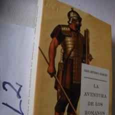 Libros de segunda mano: LA AVENTURA DE LOS ROMANOS EN HISPANIA - JUAN ANTONIO CEBRIAN. Lote 54195138