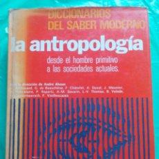 Libros de segunda mano: LA ANTROPOLOGÍA DESDE EL HOMBRE PRIMITIVO A LAS SOCIEDADES ACTUALES / MENSAJERO / 1978. Lote 54199575