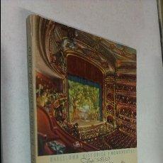 Libros de segunda mano: EL GRAN TEATRO DEL LICEO / JOSÉ ARTÍS / BARCELONA HISTÓRICA Y MONUMENTAL / BARCELONA 1946. Lote 54204410