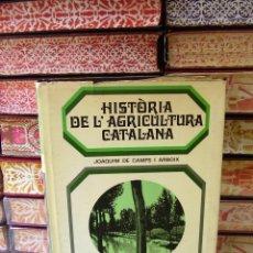 Libros de segunda mano: HISTÒRIA DE L'AGRICULTURA CATALANA . AUTOR : CAMPS I ARBOIX, JOAQUIM DE . Lote 54211966