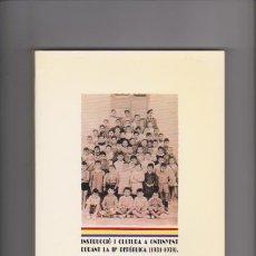 Libros de segunda mano: ONTINYENT - INSTRUCCIÓ I CULTURA DURANT LA IIª REPÚBLICA 1931 / 1939. Lote 54212204
