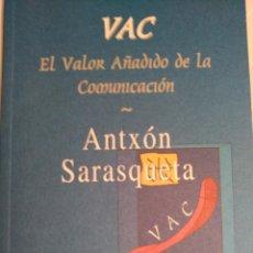 Libros de segunda mano: VAC. EL VALOR AÑADIDO DE LA COMUNICACIÓN. 1997 ANTXON SARASQUETA. 56 PP.. Lote 54217997