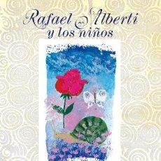 Libros de segunda mano: RAFAEL ALBERTI Y LOS NIÑOS CON CD. LOLA GONZALEZ. ED. EVEREST. LEÓN, 2007. . Lote 54218263