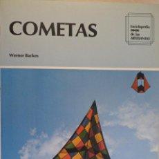 Libros de segunda mano: COMETAS. WERNER BACKES. CEAC. ENCICLOPEDIA DE LAS ARTESANÍAS. Lote 54222683