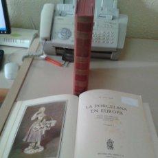 Libros de segunda mano: LA PORCELANA EN EUROPA. M. OLIVAR DAYDI.. Lote 54240058