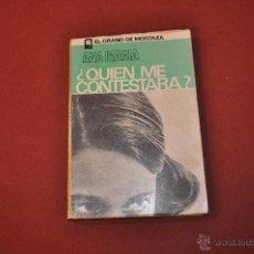 Libros de segunda mano: ¿ QUIEN ME CONTESTARA ? - ANA MARIA - EL GRANO DE MOSTAZA - AJB. Lote 54283699
