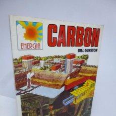 Libros de segunda mano: CARBÓN ENERGÍA (BILL GUNSTON) CLIPER PLAZA JANÉS 1981 . Lote 149857170