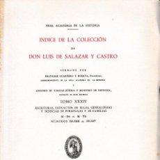 Libros de segunda mano: ÍNDICE DE LA COLECCIÓN DE DON LUIS DE SALAZAR Y CASTRO TOMO XXXIV (R.A.Hª 1956) SIN USAR. Lote 54291877