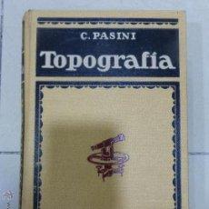 Libros de segunda mano: TRATADO DE TOPOGRAFÍA - CLAUDIO PASINI. GUSTAVO GILI EDITOR. BARCELONA. 1940.. Lote 54294741