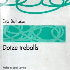 Libros de segunda mano: . LIBRO DOTZE TREBALLS DE EVA BALTASAR EN CATALA . Lote 54321656