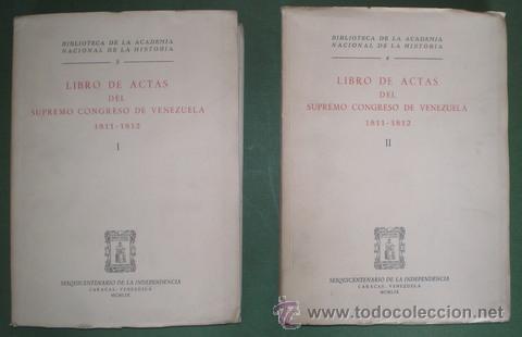LIBRO DE ACTAS DEL SUPREMO CONGRESO DE VENEZUELA 1811-1812. 2 VOLS. (Libros de Segunda Mano - Historia - Otros)