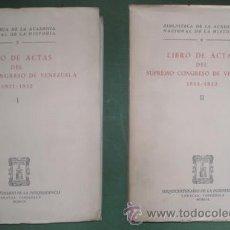 Libros de segunda mano: LIBRO DE ACTAS DEL SUPREMO CONGRESO DE VENEZUELA 1811-1812. 2 VOLS.. Lote 54330276