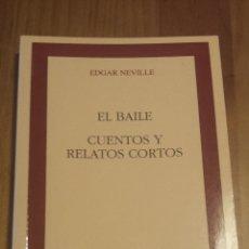 Libros de segunda mano: EDGAR NEVILLE. EL BAILE (TEATRO) Y CUENTOS Y RELATOS CORTOS.. Lote 54348307