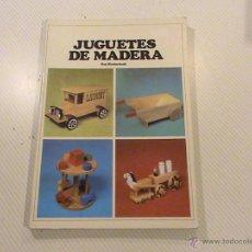 Libros de segunda mano: JUGUETES DE MADERA. ROY WINDERBANK. Lote 54315821