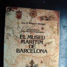 Libros de segunda mano: LIBRO, EL MUSEU MARITIM DE BARCELONA. Lote 54353238