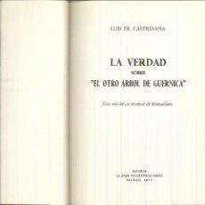 Libros de segunda mano: LA VERDAD SOBRE EL OTRO ÁRBOL DE GUERNICA. LUIS DE CASTRESANA. Lote 54361582