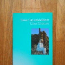 Libros de segunda mano: SANAR LAS EMOCIONES, CHRIS GRISCOM. Lote 54382514