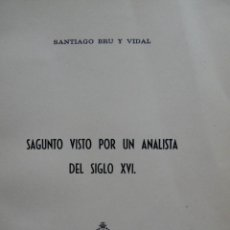 Libros de segunda mano: SAGUNTO VISTO POR UN ANALISTA DEL SIGLO XVI SANTIAGO BRU 1964 ILUSTRADO. Lote 54390536