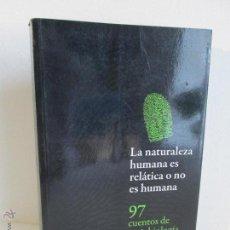 Libros de segunda mano: LA NATURALEZA HUMANA ES RELATICA O NO ES HUMANA. ALBERTO ESCUDERO DEDICADO POR EL AUTOR. Lote 54399309