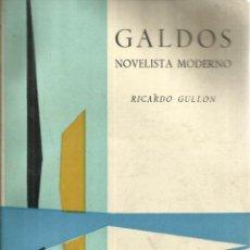 Libros de segunda mano: GALDÓS. NOVELISTA MODERNO. RICARDO GULLÓN. TAURUS. MADRID. 1960. Lote 54406517