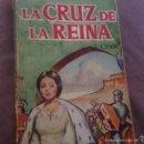Libros de segunda mano: LA CRUZ DE LA REINA. Lote 54407513