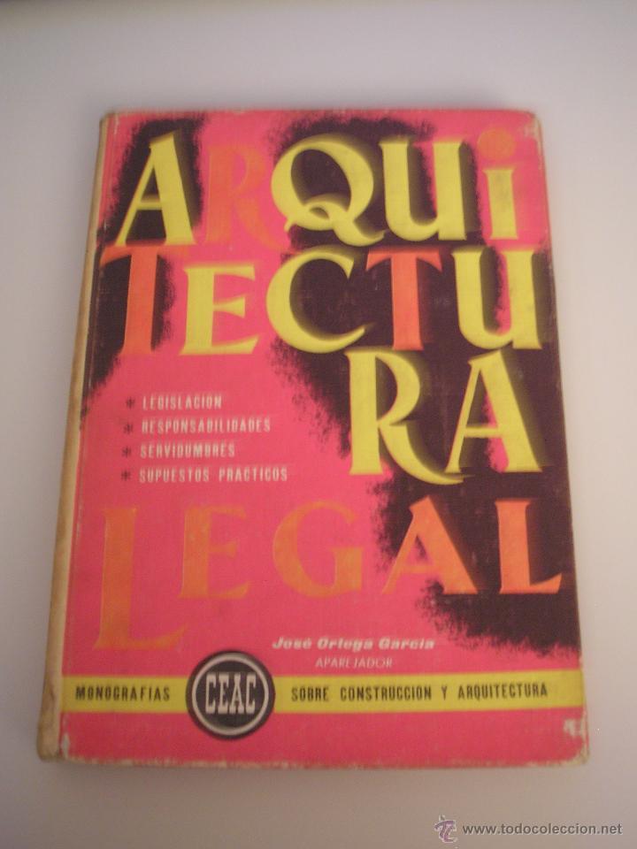ARQUITECTURA LEGAL - SOBRE CONSTRUCCIÓN Y ARQUITECTURA - MONOGRAFÍAS CEAC Nº 47 1964 (Libros de Segunda Mano - Ciencias, Manuales y Oficios - Otros)