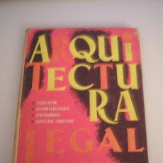 Libros de segunda mano: ARQUITECTURA LEGAL - SOBRE CONSTRUCCIÓN Y ARQUITECTURA - MONOGRAFÍAS CEAC Nº 47 1964. Lote 54418601