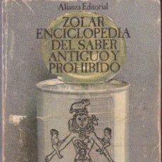 Libros de segunda mano: ZOLAR - ENCICLOPEDIA DEL SABER ANTIGUO Y PROHIBIDO - ALIANZA EDITORIAL. Lote 54422655