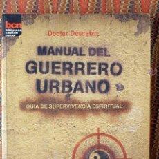 Livres d'occasion: MANUAL DEL GUERRERO URBANO. DOCTOR DESCALZO. Lote 54423487