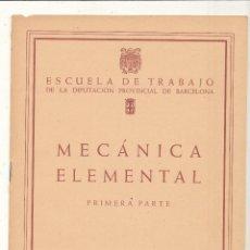 Libros de segunda mano - Mecánica Elementa. Primera Parte. Escuela de Trabajo de la Diputación Provincial de Barcelona 1953. - 54427130