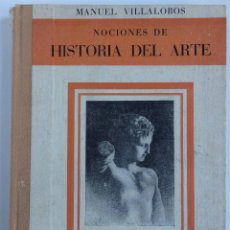 Libros de segunda mano: NOCIONES DE HISTORIA DEL ARTE - AUTOR: MANUEL VILLALOBOS -. Lote 54428949