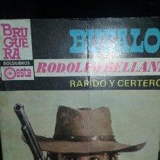 Libros de segunda mano: NOVELA DEL OESTE. RODOLFO BELLANI. RAPIDO Y CERTERO. COLECCION BUFALO SERIE AZUL. Lote 54441434