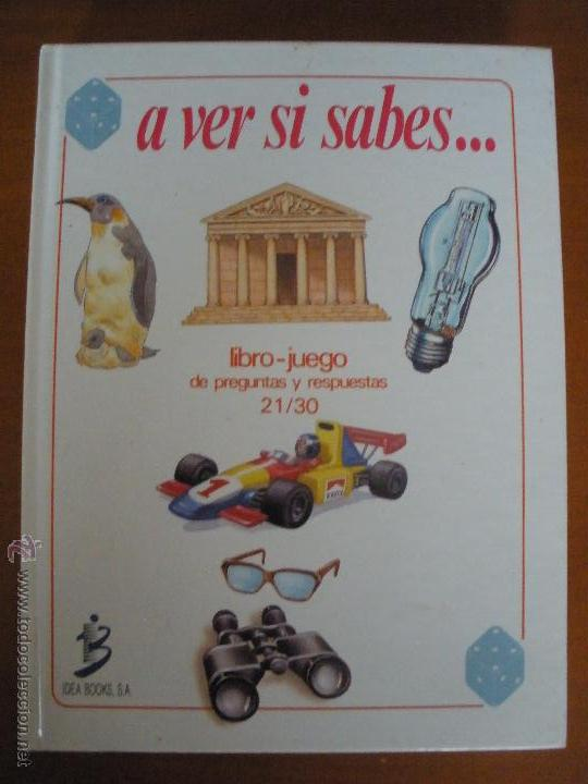 A VER SI SABES... LIBRO JUEGO DE PREGUNTAS 21/30 IDEA BOOKS (Libros de Segunda Mano - Literatura Infantil y Juvenil - Otros)
