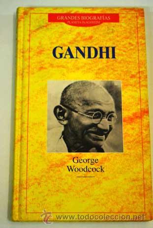 GANDHI GEORGE WOODCOCK PLANETA-AGOSTINI. (Libros de Segunda Mano - Historia - Otros)