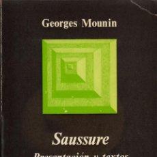 Libros de segunda mano: SAUSSURE. PRESENTACIÓN Y TEXTOS. GEORGES MOUNIN. ANAGRAMA, BARCELONA 1969.. Lote 54470993