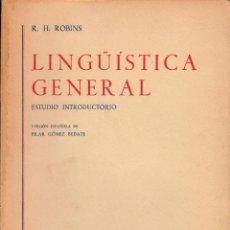 Libros de segunda mano: LINGÜISTICA GENERAL. ESTUDIO INTRODUCTORIO.R. H. ROBINS. GREDOS, MADRID 1971.. Lote 54471111