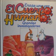 Libros de segunda mano: ÉRASE UNA VEZ EL CUERPO HUMANO. Nº 29 GRANDES INVESTIGADORES. Lote 54473080