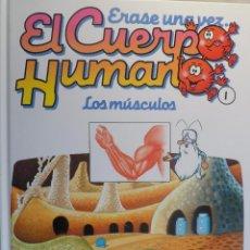 Libros de segunda mano: ÉRASE UNA VEZ EL CUERPO HUMANO. Nº 1. LOS MÚSCULOS.. Lote 54475239