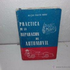 Libros de segunda mano: LIBRO- PRACTICAS DE LA REPARACIÓN DEL AUTOMOVIL--1950/60. Lote 54483767