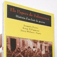Libros de segunda mano: ELS PAPERS DE SALAMANCA. HISTÒRIA D'UN BOTÍ DE GUERRA - J. FERRER, J.M. FIGUERES, J.M. SANS I TRAVÉ. Lote 54486834