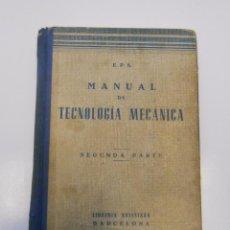 Libros de segunda mano: MANUAL DE TECNOLOGIA MECANICA. SEGUNDA PARTE. BIBLIOTECA PROFESIONAL SALESIANA. 1956. TDK225. Lote 54494514