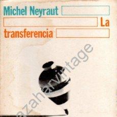 Libros de segunda mano: LA TRANSFERENCIA, MICHEL NEYRAUT, 1976, 277 PAGINAS. Lote 54497051