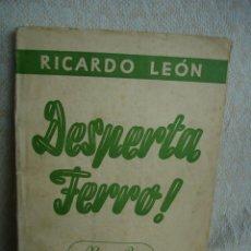 Libros de segunda mano: RICARDO LEÓN. DESPERTA FERRO. Lote 54498839