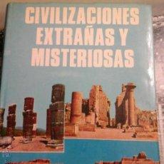 Libros de segunda mano: CIVILIZACIONES EXTRAÑAS Y MISTERIOSAS. Lote 53941243