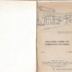 Libros de segunda mano: NOCIONES SOBRE LAS CORRIENTES ALTERNAS - 3292 - ESCUELAS INTERNACIONALES . Lote 54503863